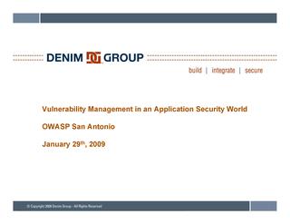 VulnerabilityManagementInAnApplicaitonSecurityWorld_OWASPSanAntonio_20090129_Page_01